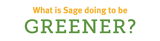 What is Sage doing to be greener?