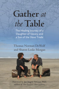 Gather at the Table: The Healing Journey of a Daughter of Slavery and Son of the Slave Trade