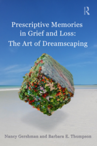 Book cover - Prescriptive memories in grief and loss: The art of dreamscaping.