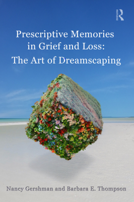 book cover - Prescriptive Memories in Grief and Loss: The Art of Dreamscaping by Nancy Gershman and The Sage Colleges Professor of Occupational Therapy Barbara E. Thompson